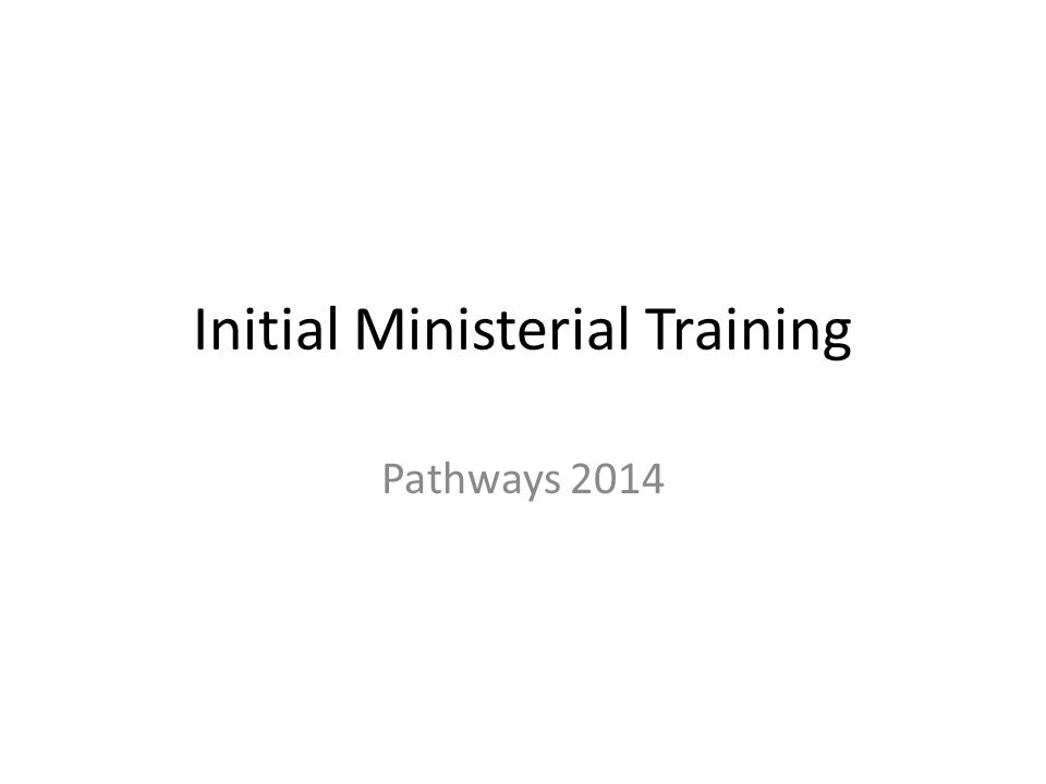 Initial Ministerial Training Pathways 2014