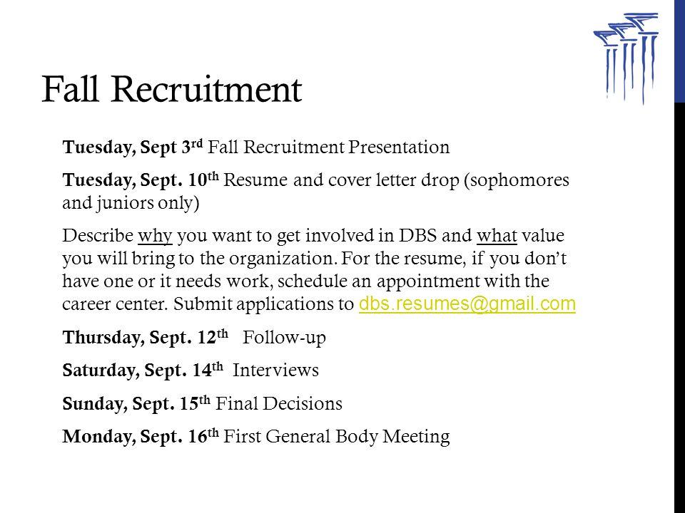 Fall Recruitment Tuesday, Sept 3 rd Fall Recruitment Presentation Tuesday, Sept.