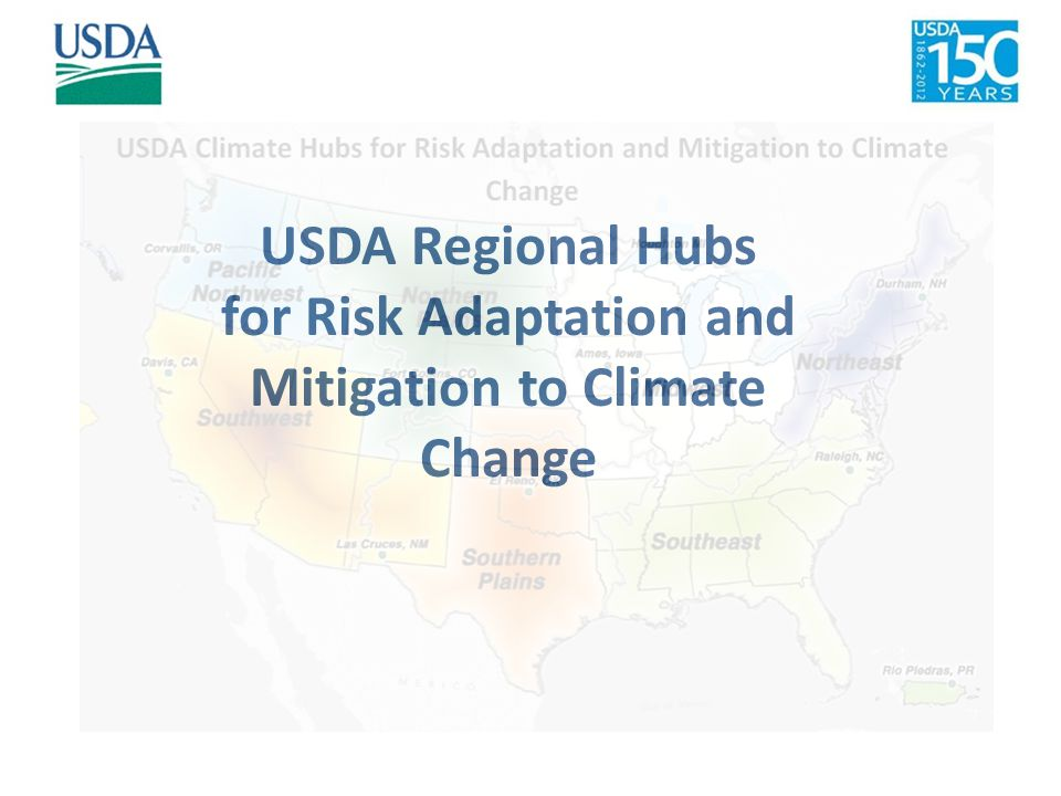 USDA Regional Hubs for Risk Adaptation and Mitigation to Climate Change