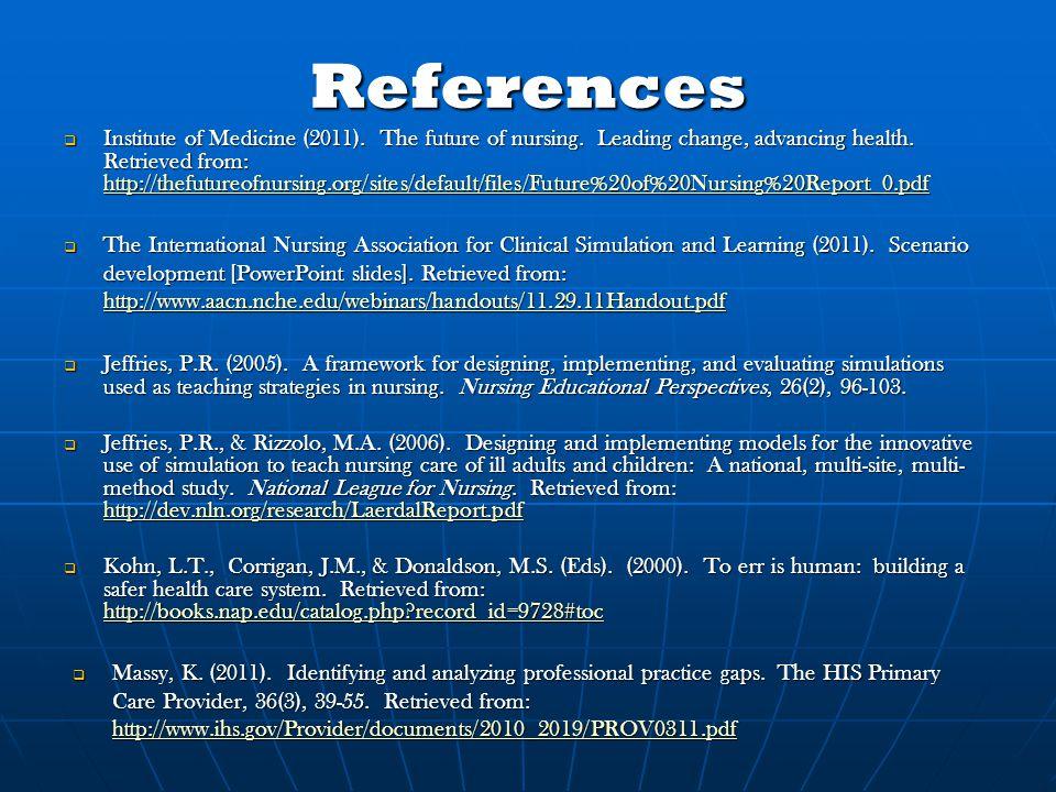 References  Institute of Medicine (2011). The future of nursing.