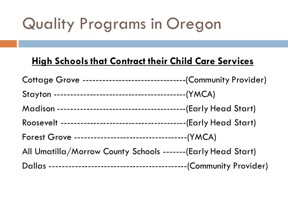 Quality Programs in Oregon Cottage Grove --------------------------------(Community Provider) Stayton -----------------------------------------(YMCA)