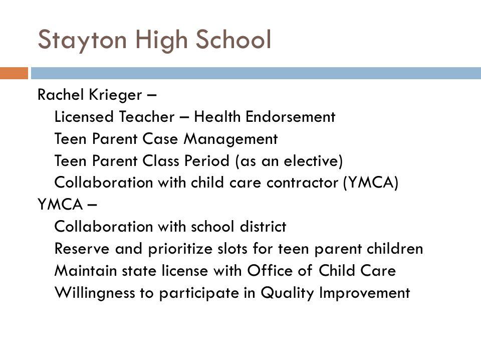 Stayton High School Rachel Krieger – Licensed Teacher – Health Endorsement Teen Parent Case Management Teen Parent Class Period (as an elective) Colla