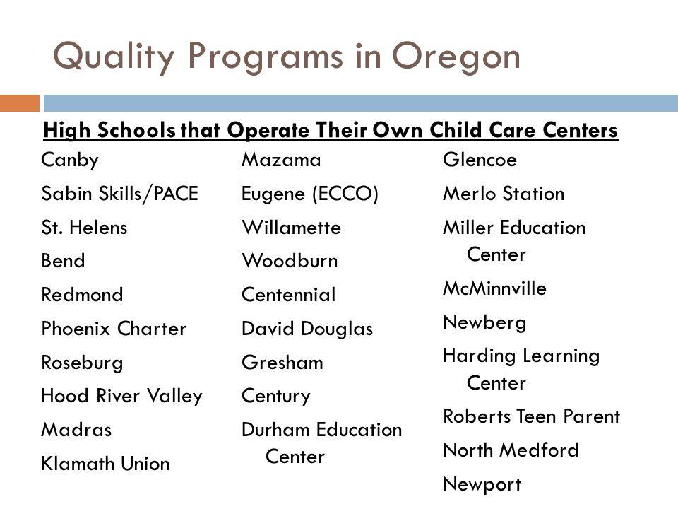 Quality Programs in Oregon Canby Sabin Skills/PACE St. Helens Bend Redmond Phoenix Charter Roseburg Hood River Valley Madras Klamath Union Mazama Euge