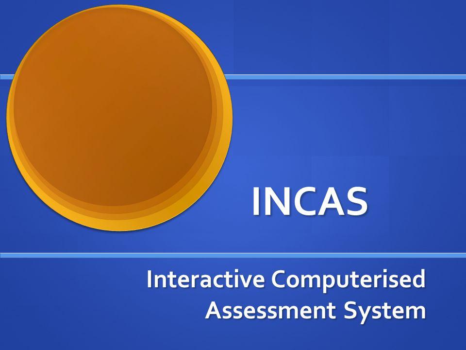 INCAS Interactive Computerised Assessment System