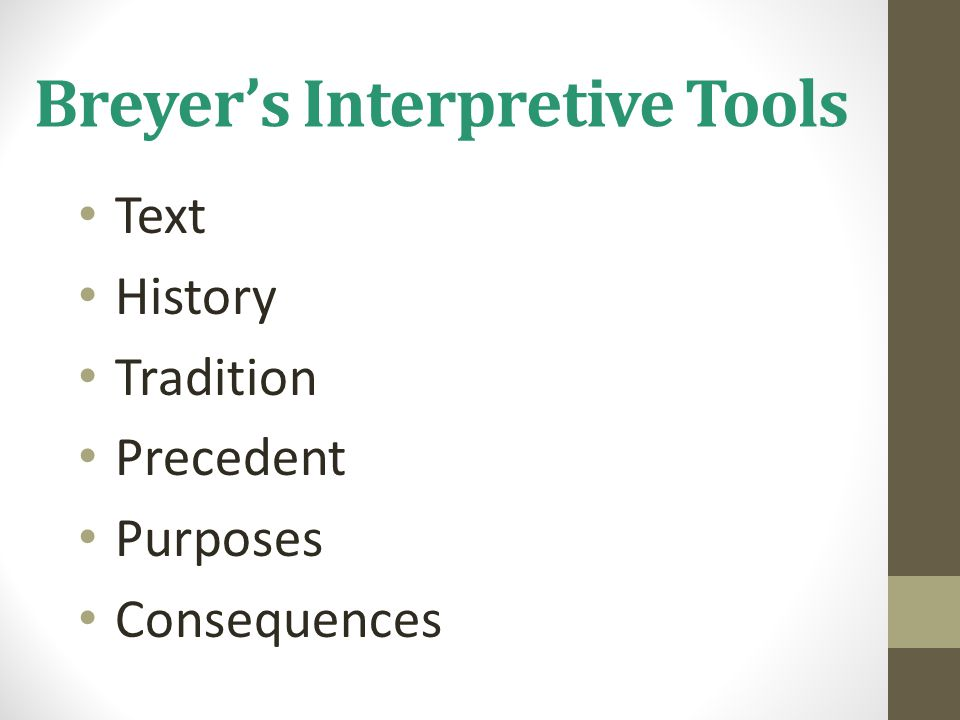 Breyer's Interpretive Tools Text History Tradition Precedent Purposes Consequences