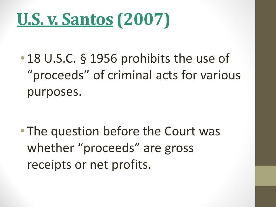 U.S.v. Santos (2007) 18 U.S.C.