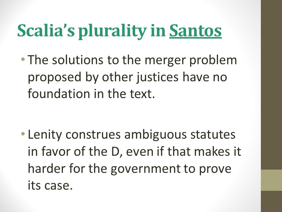 Scalia's plurality in Santos The solutions to the merger problem proposed by other justices have no foundation in the text.