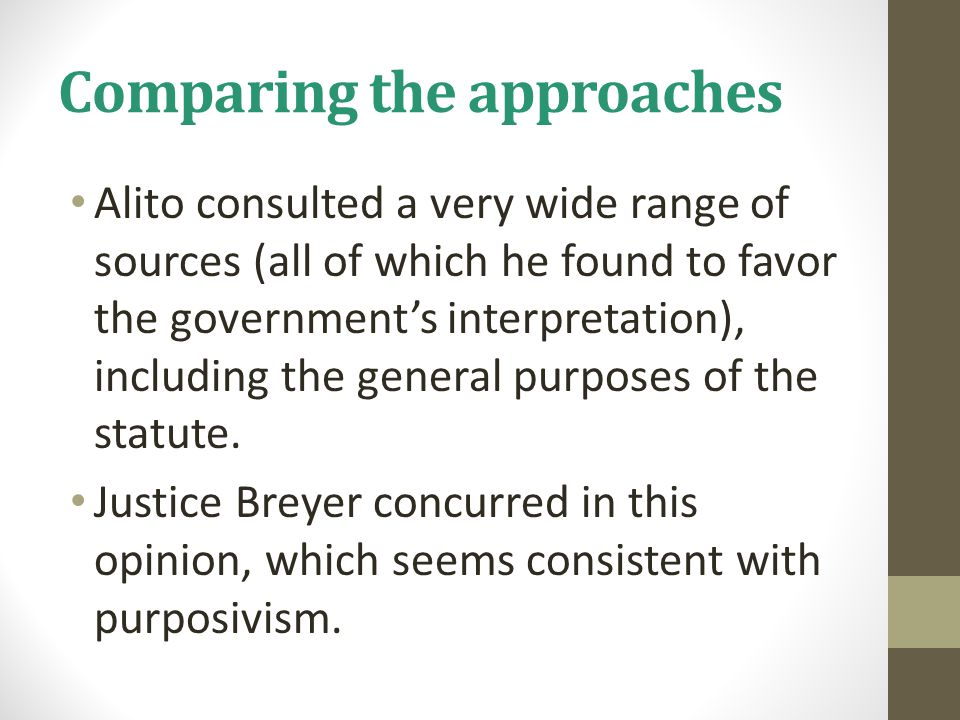 Comparing the approaches Alito consulted a very wide range of sources (all of which he found to favor the government's interpretation), including the
