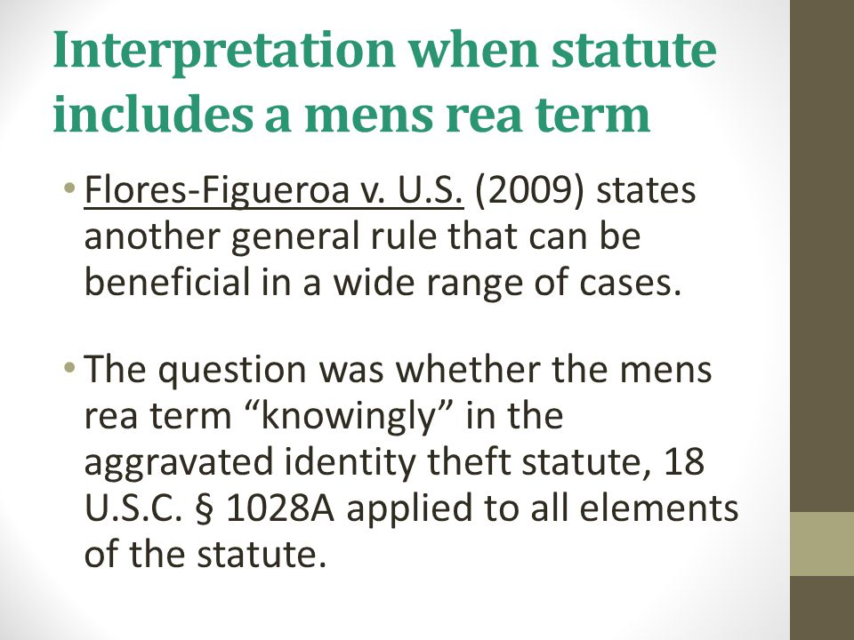 Interpretation when statute includes a mens rea term Flores-Figueroa v.