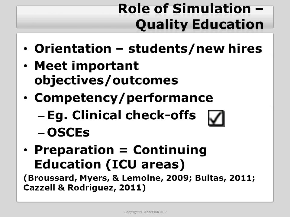 Orientation – students/new hires Meet important objectives/outcomes Competency/performance – Eg.