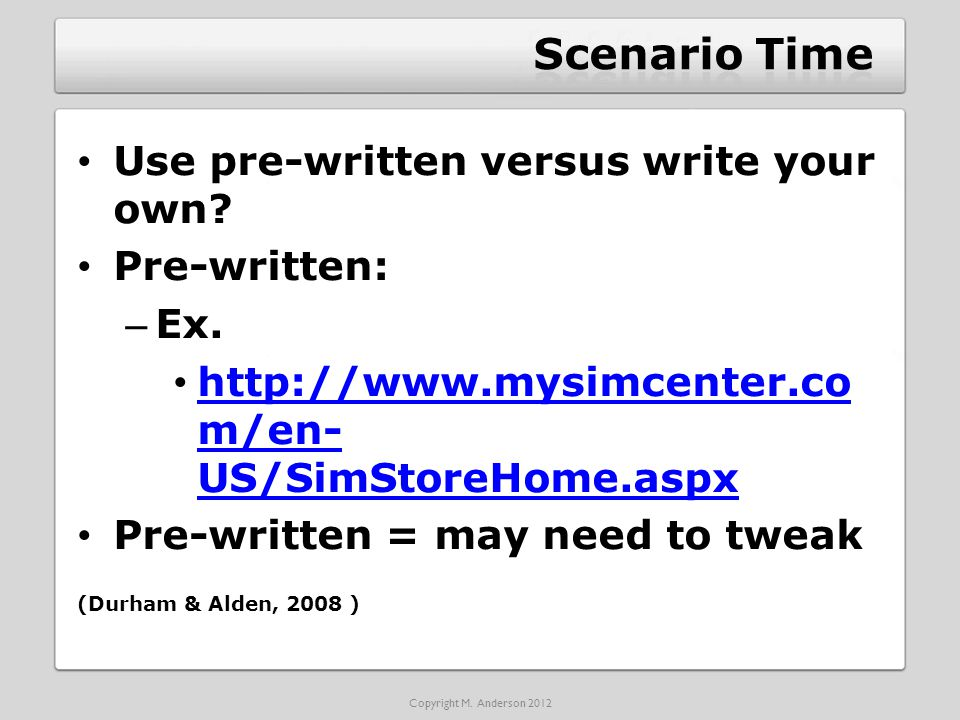 Use pre-written versus write your own. Pre-written: – Ex.