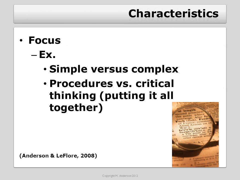 Focus – Ex. Simple versus complex Procedures vs.