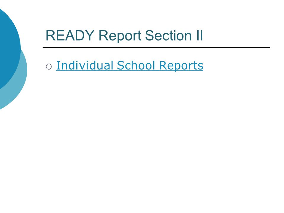 READY Report Section II  Individual School Reports Individual School Reports