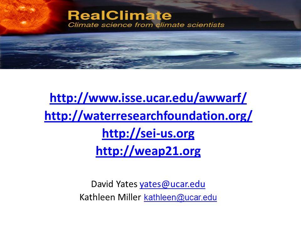 http://www.isse.ucar.edu/awwarf/ http://waterresearchfoundation.org/ http://shttp://sei-us.org http://weap21.org David Yates yates@ucar.eduyates@ucar.edu Kathleen Miller kathleen@ucar.edu kathleen@ucar.edu