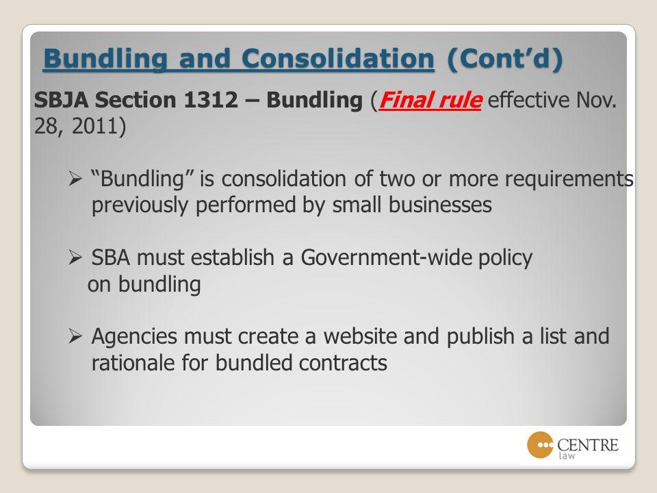 Bundling and Consolidation (Cont'd) SBJA Section 1312 – Bundling (Final rule effective Nov.
