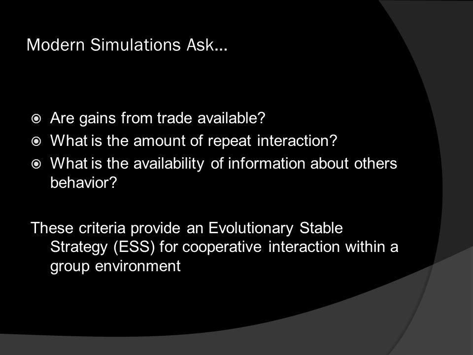 Modern Simulations Ask…  Are gains from trade available.