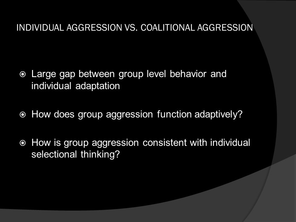 INDIVIDUAL AGGRESSION VS.