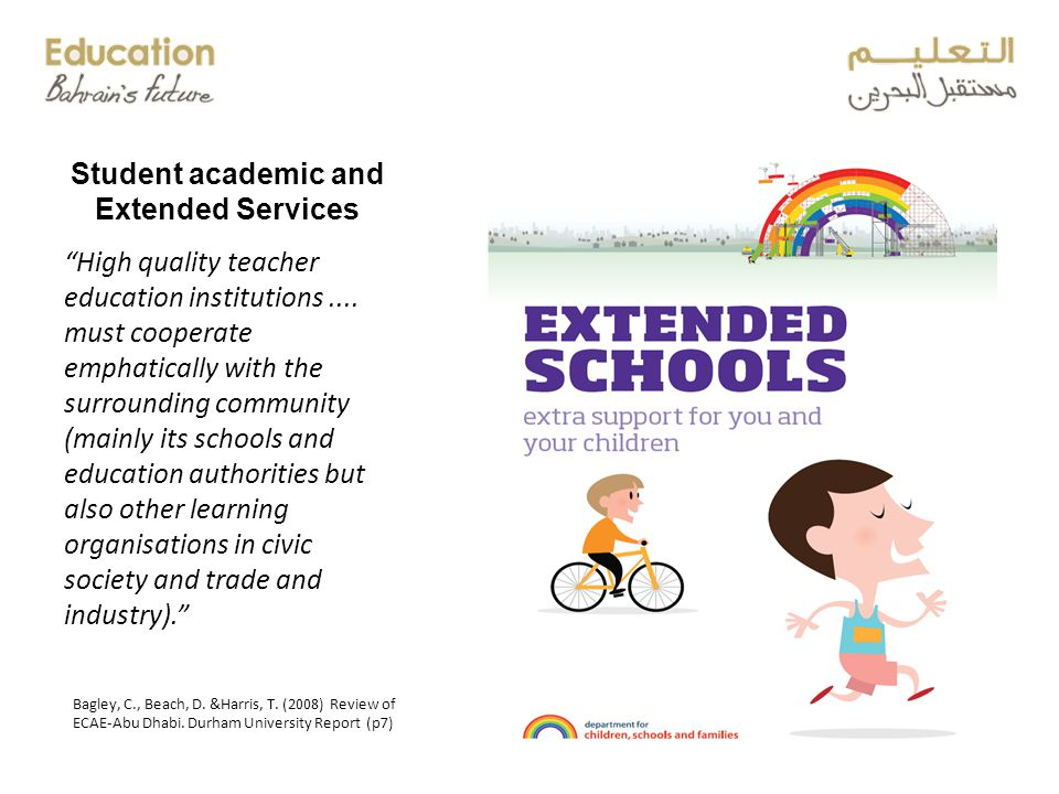 Student academic and Extended Services High quality teacher education institutions....