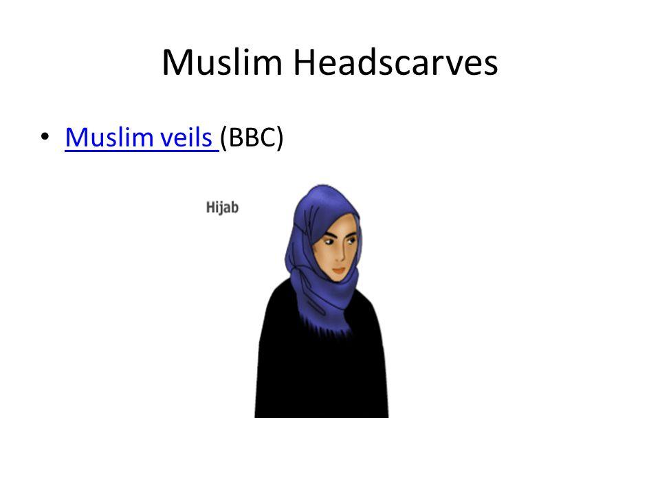 Muslim Headscarves Muslim veils (BBC) Muslim veils