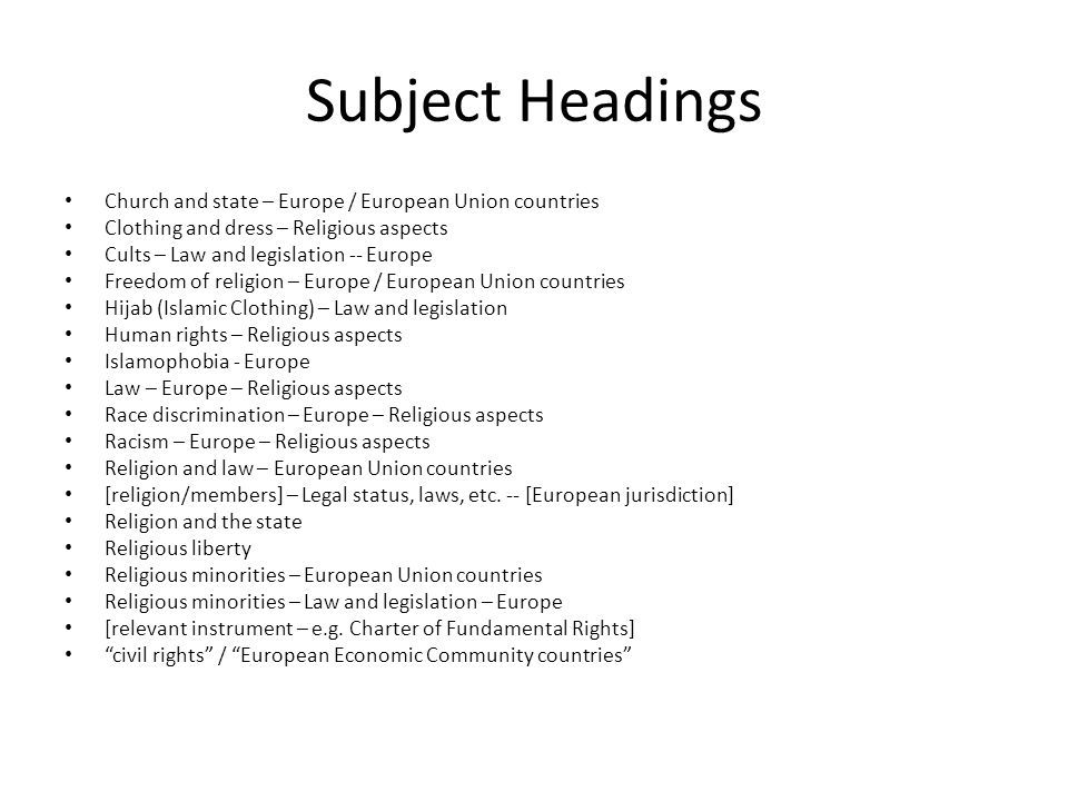 Subject Headings Church and state – Europe / European Union countries Clothing and dress – Religious aspects Cults – Law and legislation -- Europe Fre