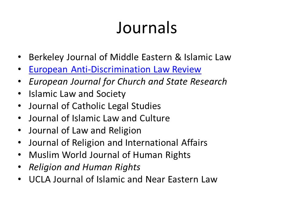 Journals Berkeley Journal of Middle Eastern & Islamic Law European Anti-Discrimination Law Review European Journal for Church and State Research Islam