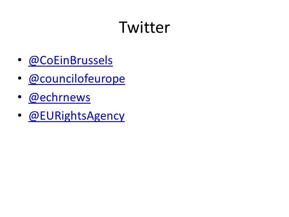 Twitter @CoEinBrussels @councilofeurope @echrnews @EURightsAgency