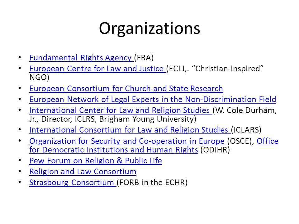 "Organizations Fundamental Rights Agency (FRA) Fundamental Rights Agency European Centre for Law and Justice (ECLJ,. ""Christian-inspired"" NGO) European"