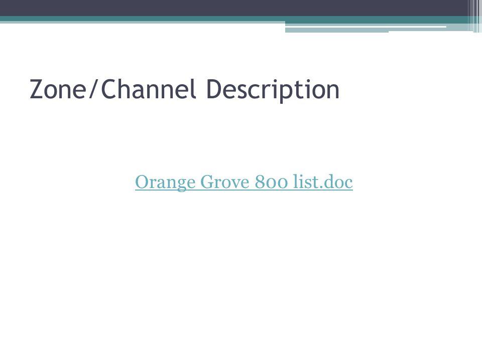 Zone/Channel Description Orange Grove 800 list.doc