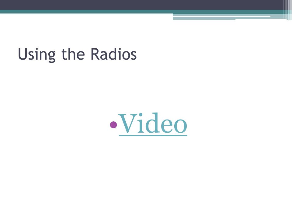 Using the Radios Video