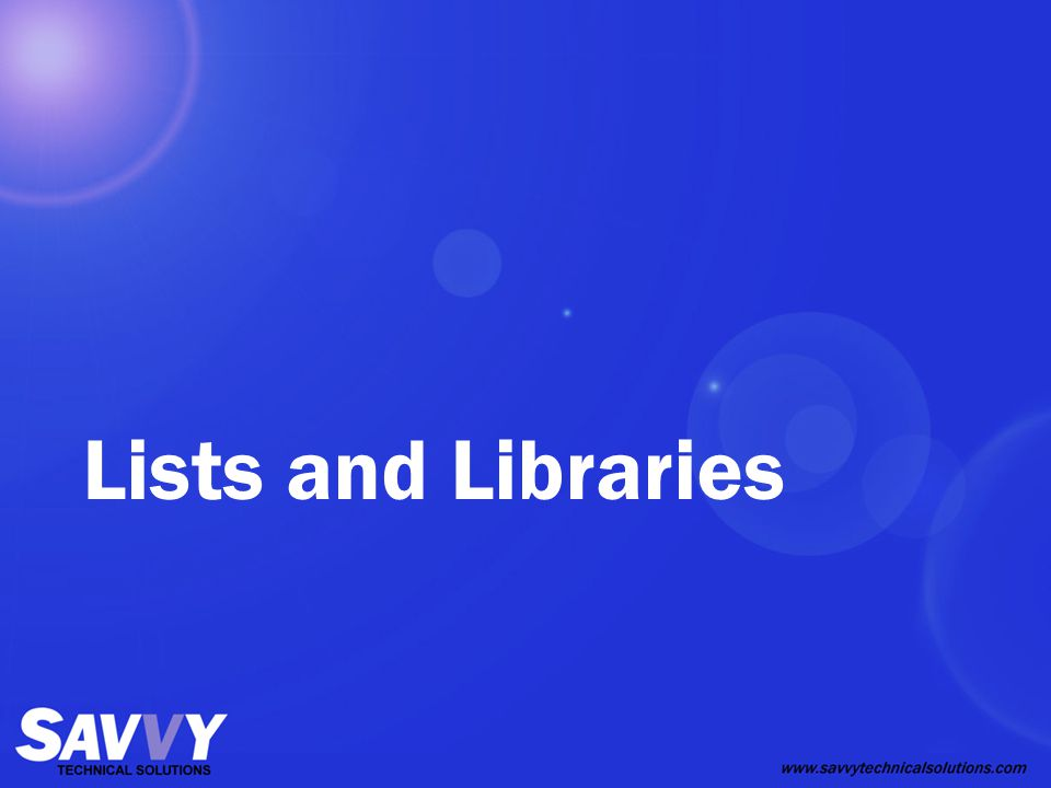 Lists and Libraries