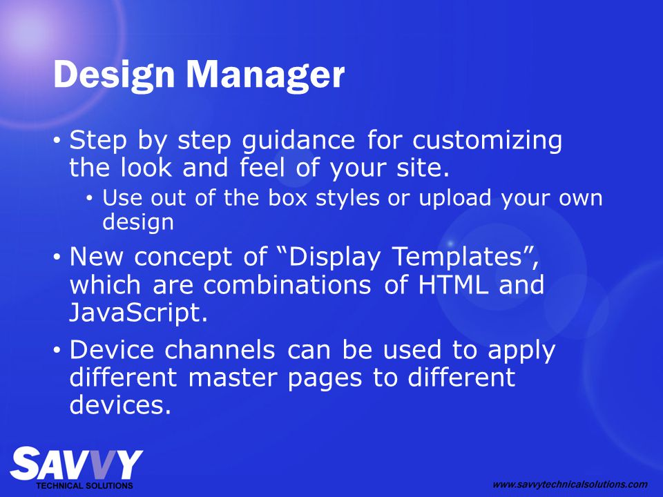 Design Manager Step by step guidance for customizing the look and feel of your site.
