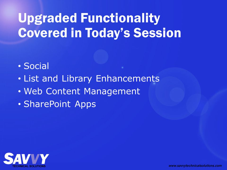 Upgraded Functionality Covered in Today's Session Social List and Library Enhancements Web Content Management SharePoint Apps