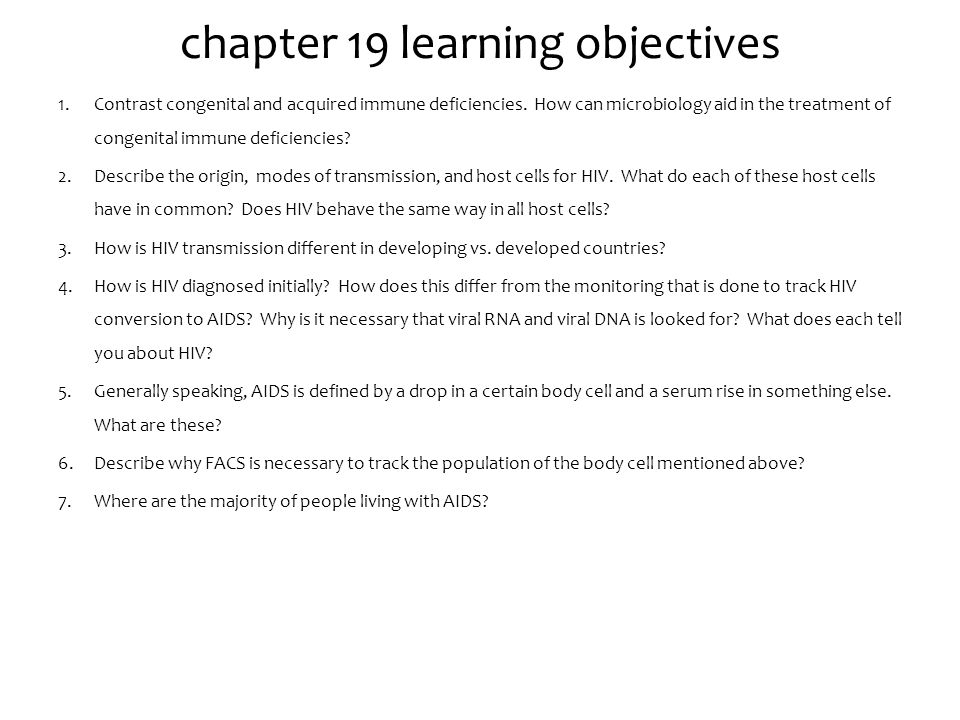 chapter 19 learning objectives 1.Contrast congenital and acquired immune deficiencies. How can microbiology aid in the treatment of congenital immune
