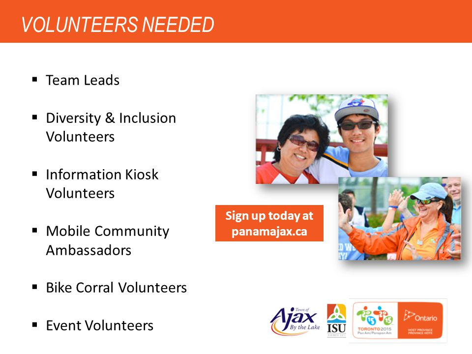 10 VOLUNTEERS NEEDED  Team Leads  Diversity & Inclusion Volunteers  Information Kiosk Volunteers  Mobile Community Ambassadors  Bike Corral Volun
