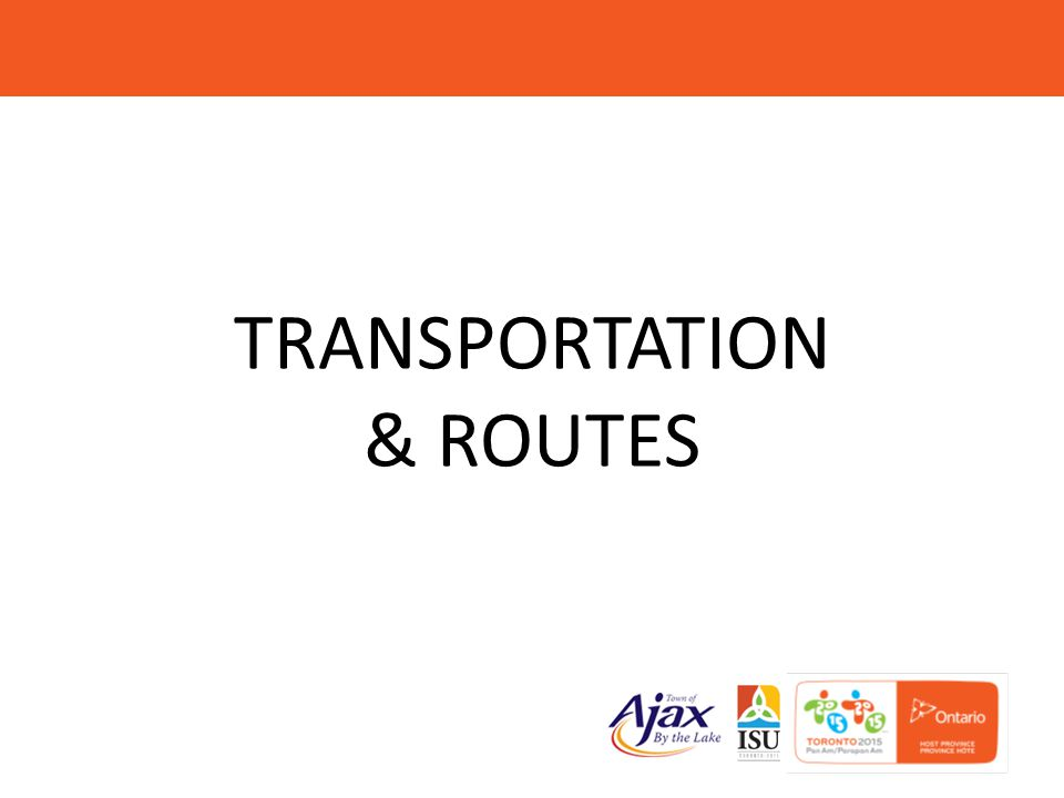 TRANSPORTATION & ROUTES