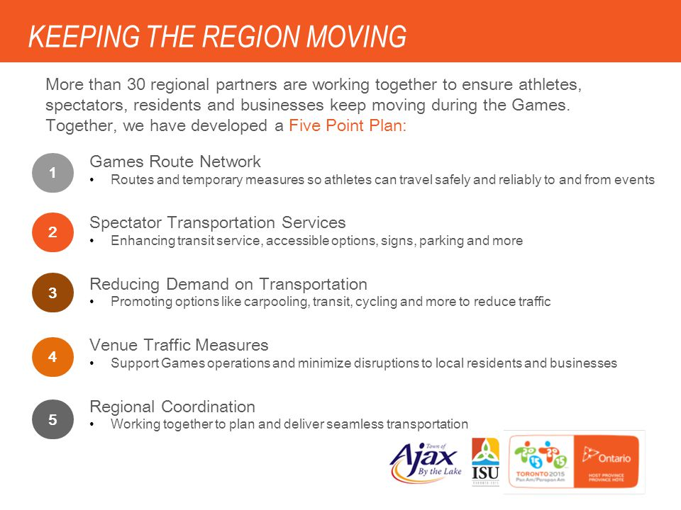 More than 30 regional partners are working together to ensure athletes, spectators, residents and businesses keep moving during the Games. Together, w