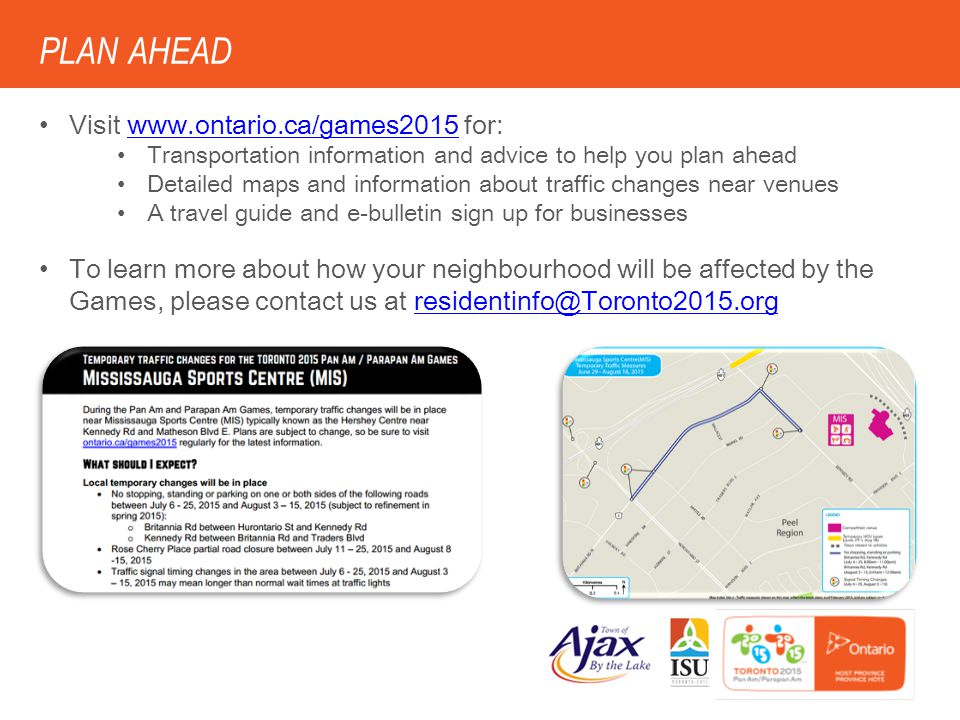 Visit www.ontario.ca/games2015 for:www.ontario.ca/games2015 Transportation information and advice to help you plan ahead Detailed maps and information
