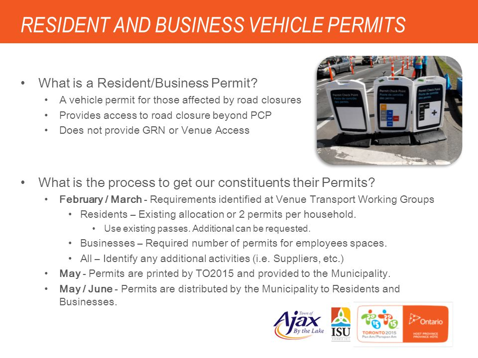 23 RESIDENT AND BUSINESS VEHICLE PERMITS What is a Resident/Business Permit? A vehicle permit for those affected by road closures Provides access to r