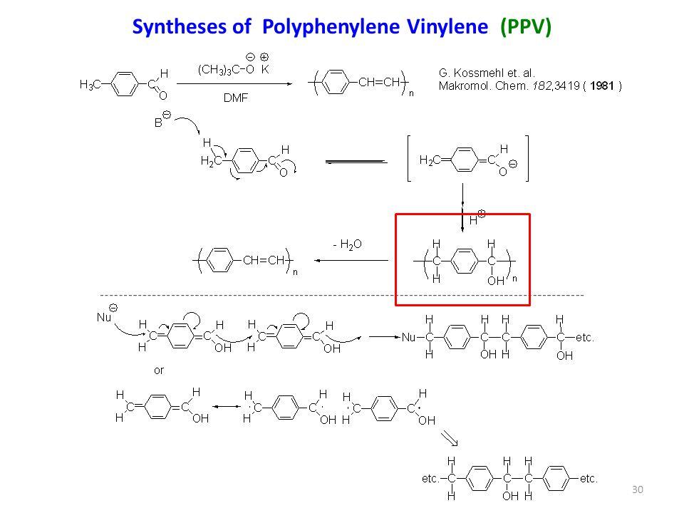 Syntheses of Polyphenylene Vinylene (PPV) 30