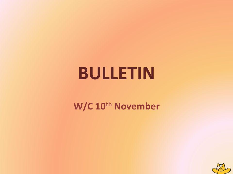 BULLETIN W/C 10 th November