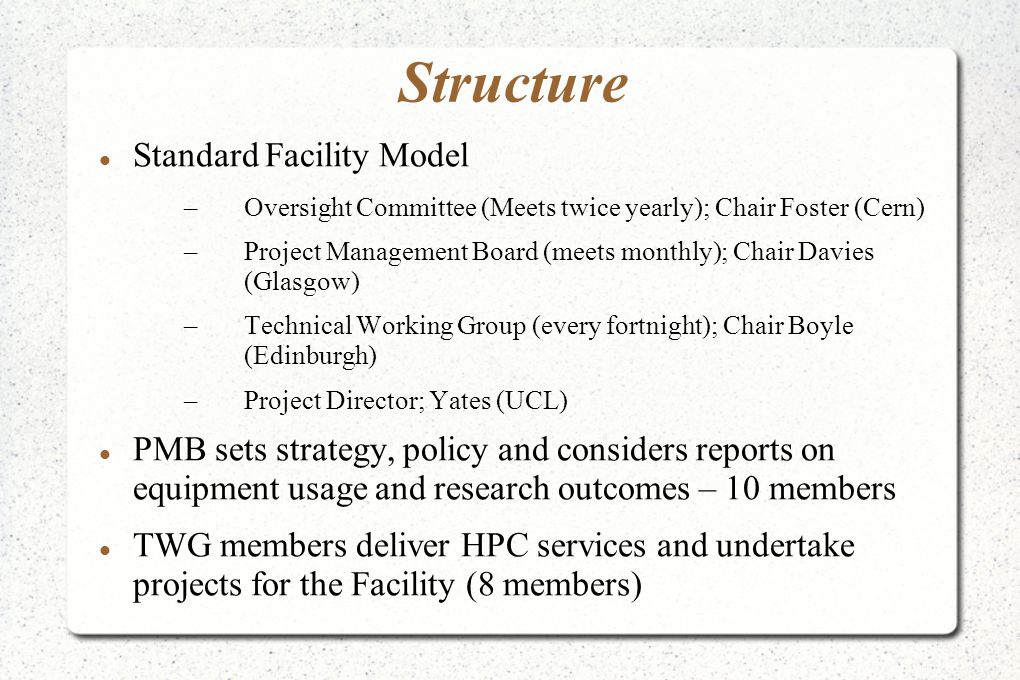 Structure Standard Facility Model –Oversight Committee (Meets twice yearly); Chair Foster (Cern) –Project Management Board (meets monthly); Chair Davi