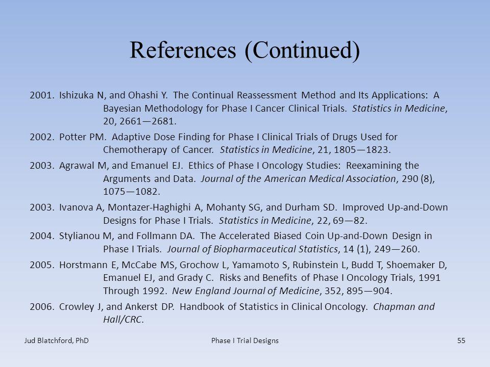 References (Continued) 2001. Ishizuka N, and Ohashi Y.