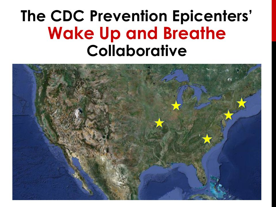 The CDC Prevention Epicenters' Wake Up and Breathe Collaborative