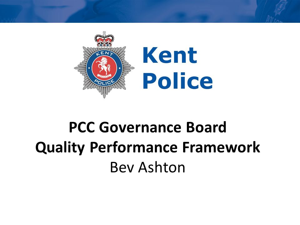 PCC Governance Board Quality Performance Framework Bev Ashton
