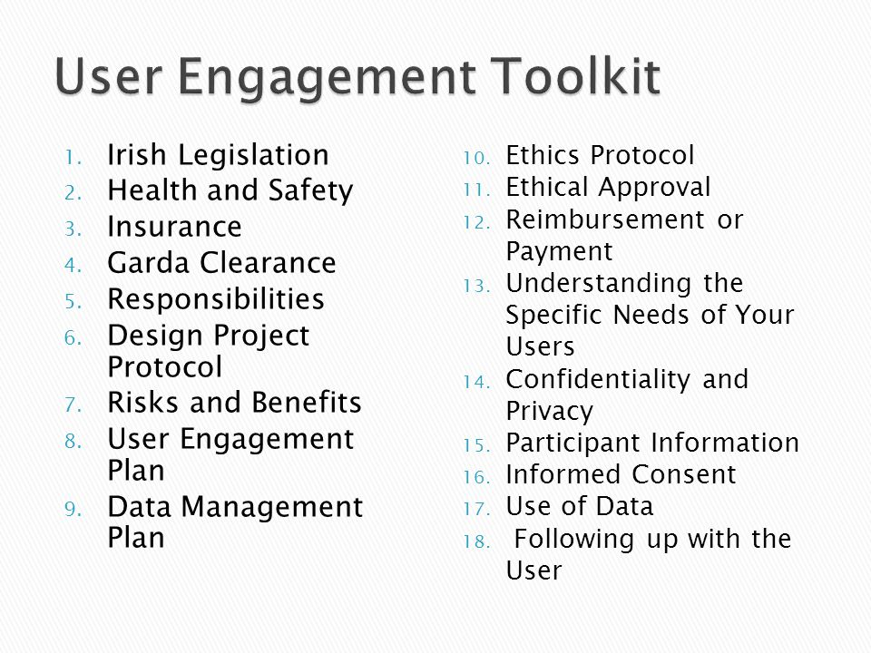  Health & Safety – to be considered from POV of DIT, researcher & user  E.g.