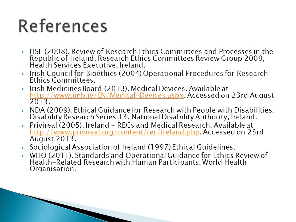  HSE (2008). Review of Research Ethics Committees and Processes in the Republic of Ireland.