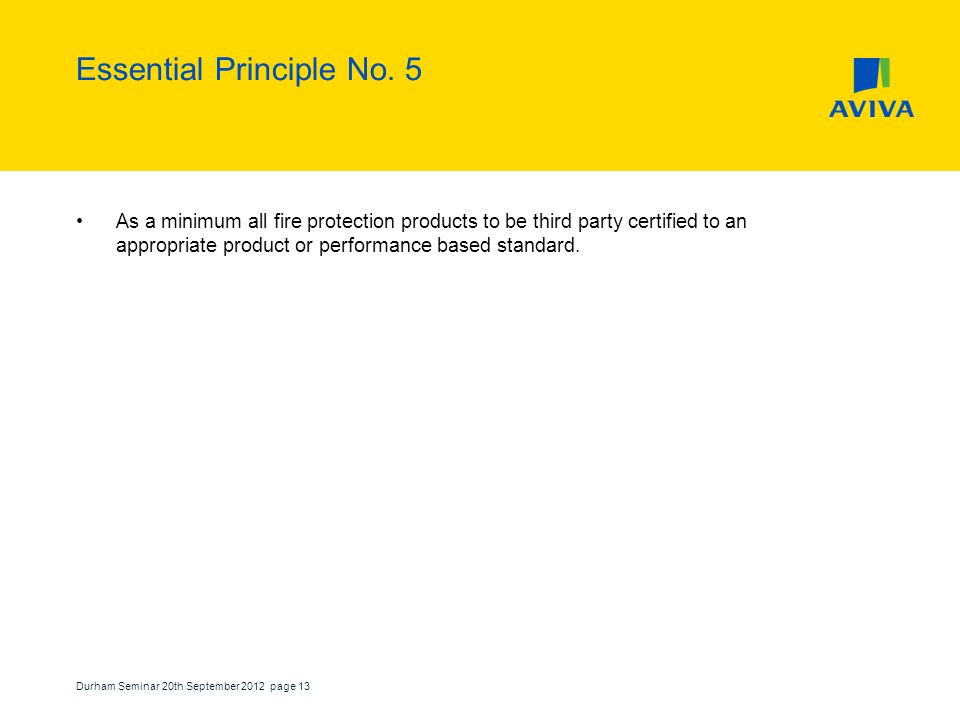 Durham Seminar 20th September 2012 page 13 Essential Principle No.