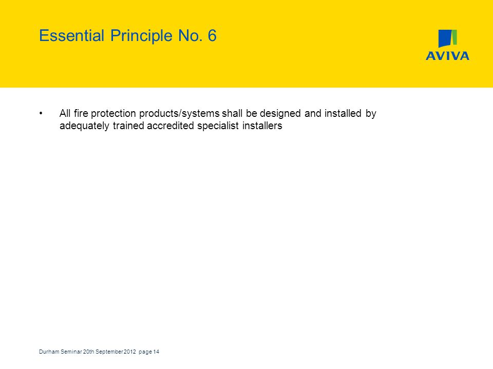 Durham Seminar 20th September 2012 page 14 Essential Principle No.