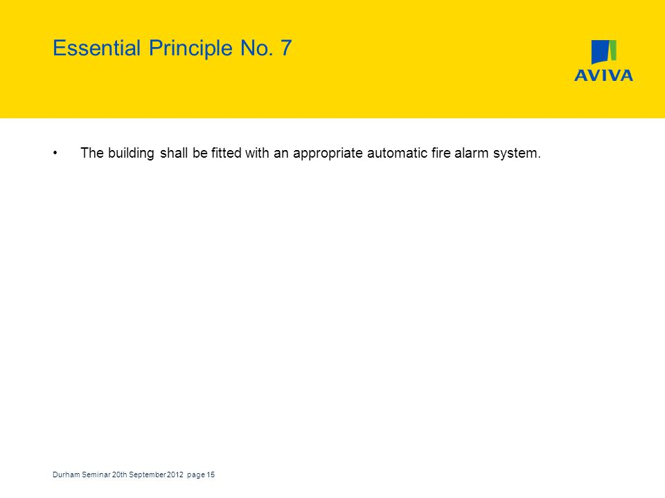 Durham Seminar 20th September 2012 page 15 Essential Principle No.