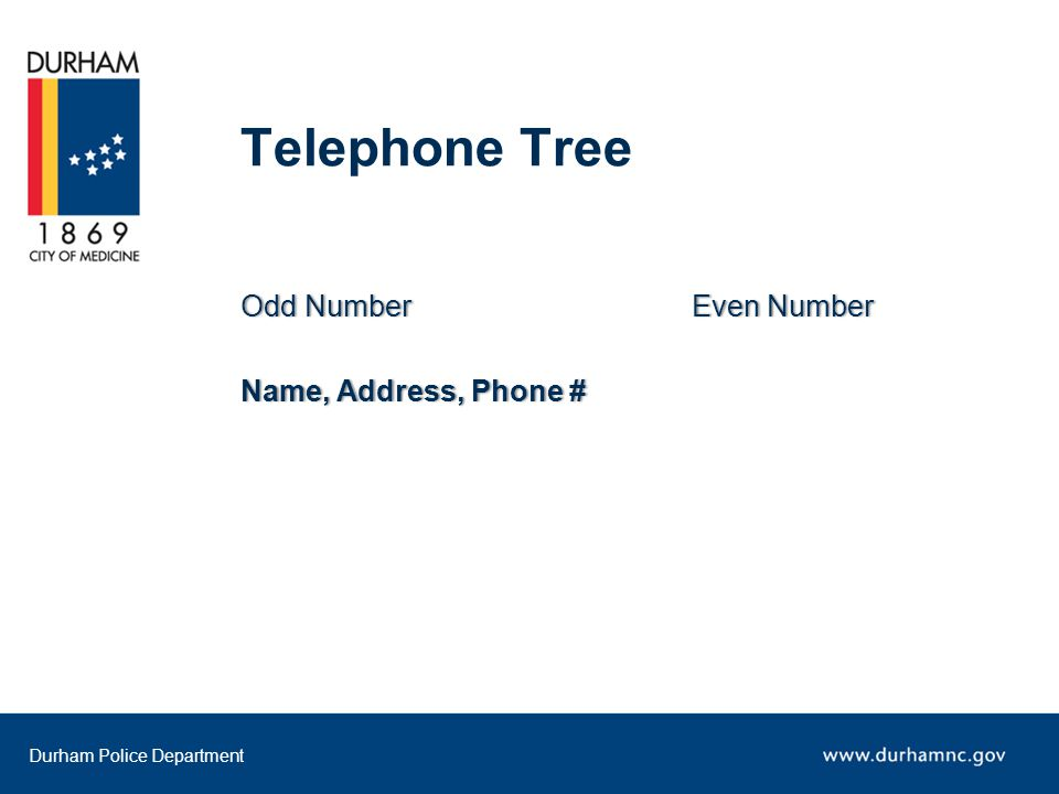 Durham Police Department Telephone Tree Odd NumberEven NumberOdd Number Even Number Name, Address, Phone #Name, Address, Phone #